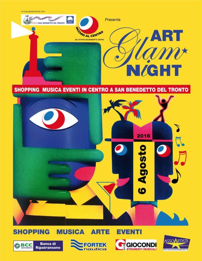 ART GLAM NIGHT  6 AGOSTO- CENTRO DI S.BENEDETTO DEL TRONTO
